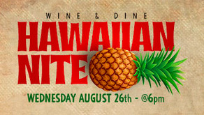 WINE & DINE : Hawaiian Nite *SOLD OUT*