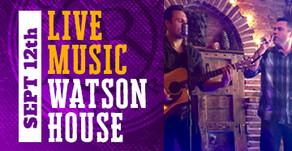 LIVE MUSIC w/ Watson House