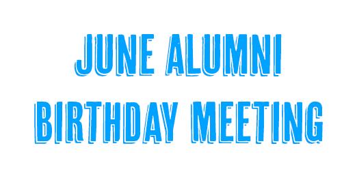 June Alumni Meeting & Call for FSAA Volunteers
