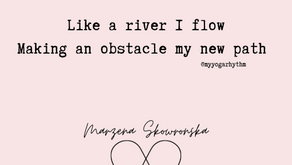 Like a River I Flow, Making An Obstacle My New Path