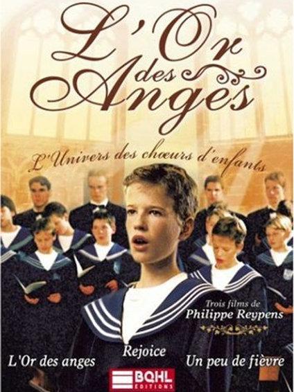 DVD: L'Or des Anges/Un peu de fièvre/Rejoice