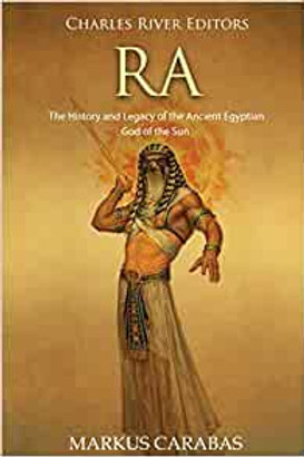 Ra: The History and Legacy of the Ancient Egyptian God of the Sun