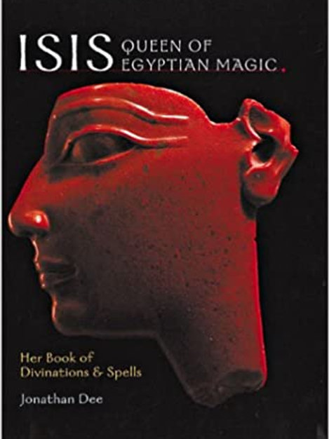 Isis: Queen of Egyptian Magic: Her Book of Divination & Spells Hardcover