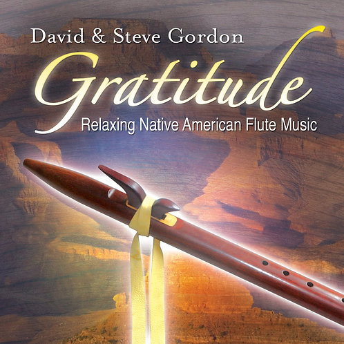 Gratitude: Relaxing Native American Flute Music David & Steve Gordon