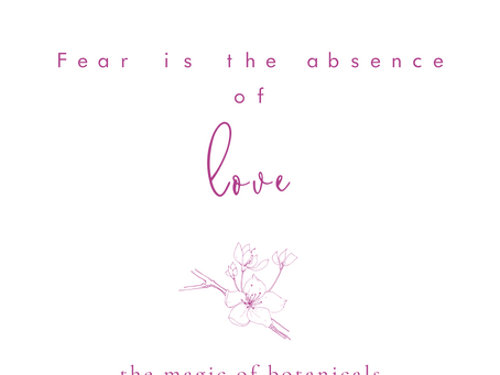 Fear is the absence of love