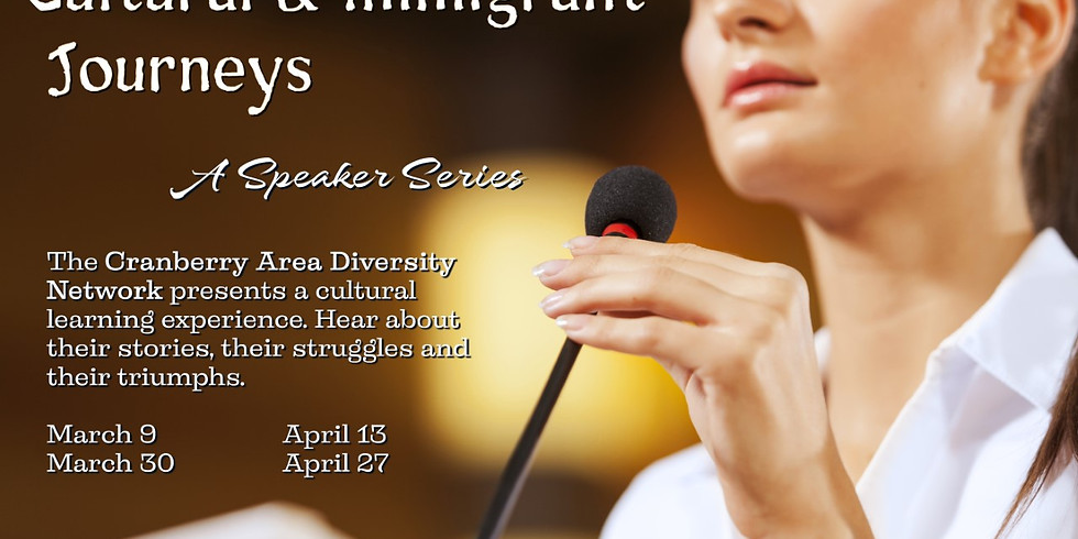 Cultural and Immigrant Journeys Virtual Speaker Series
