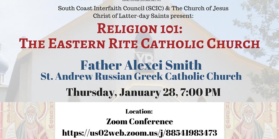 Religion 101 - The Eastern Rite Catholic Church