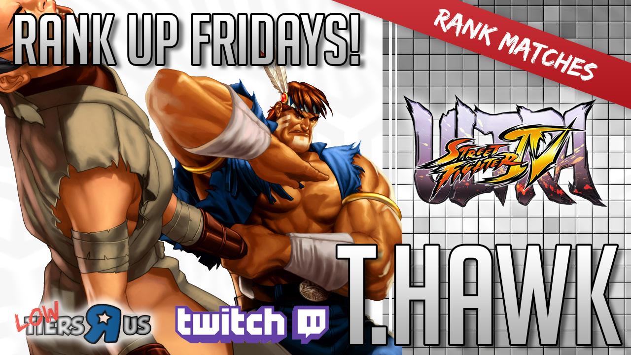 Rank up Fridays with T HAWK