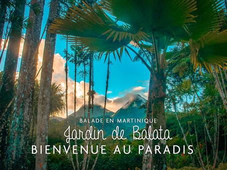 Jardin de Balata, bienvenue au Paradis
