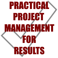 Practical Project Management for RESULTS