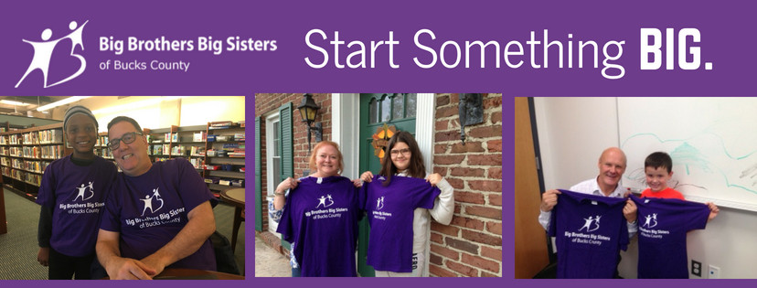 Big Brothers Big Sisters of Bucks County: Start Something Big. Includes three images of children and their mentors.