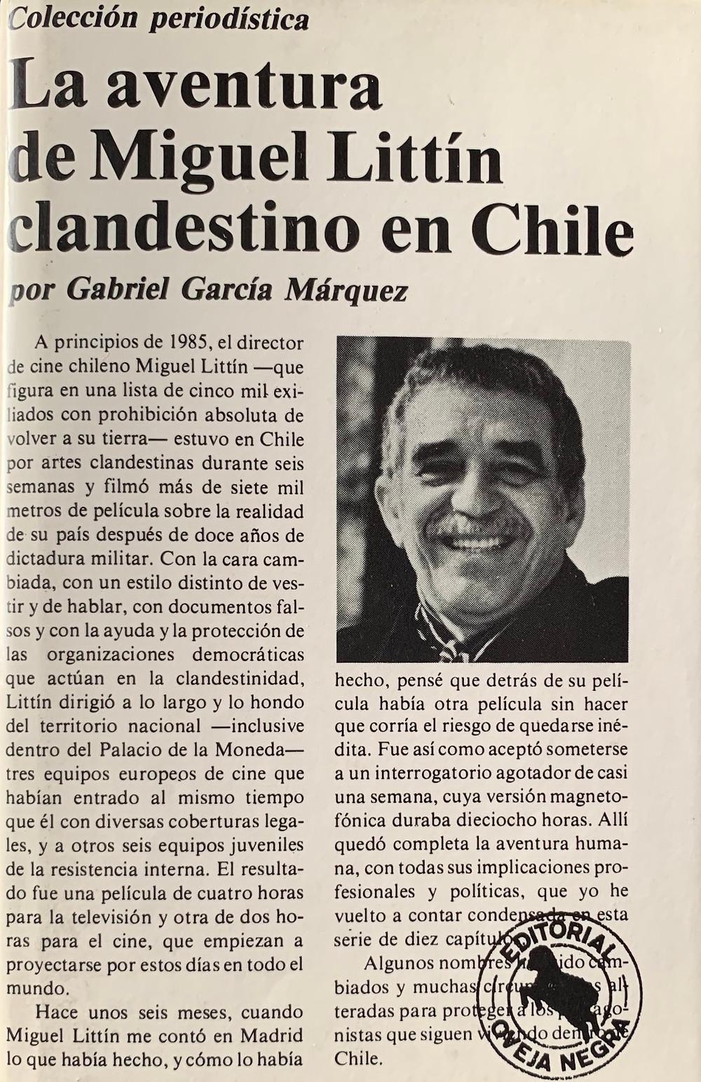La aventura de Miguel Littín clandestino en Chile (1985), Relato de un náufrago  (1970) y Noticia de un secuestro (1997) son los grandes libros de no ficción escritos por García Márquez.