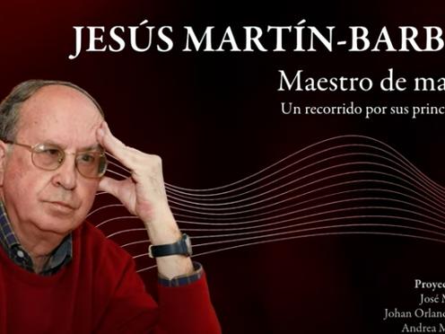 Jesús Martín Barbero su obra, su legado