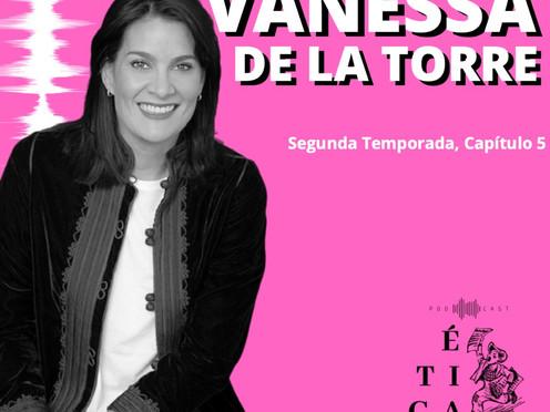 """""""La ética es la que te hace llamar a un policía o a un abogado"""": Vanessa de la Torre"""