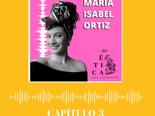 Entre la ética y las métricas: María Isabel Ortiz