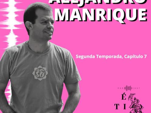 Alejandro Manrique en Ética para muckrakers, capítulo 7