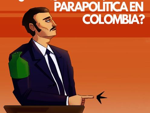 Por qué es posible la parapolítica en Colombia
