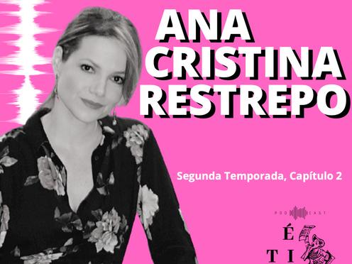 Ana Cristina Restrepo en Ética para Muckrakers, segunda temporada