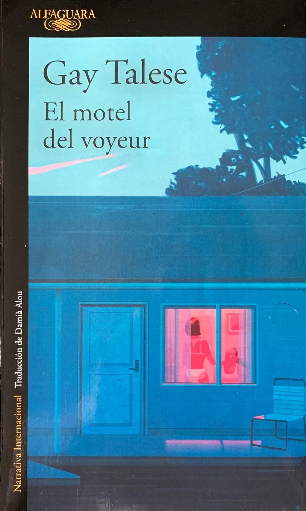 El motel del voyeur (2016) es el último libro de Gay Talese.
