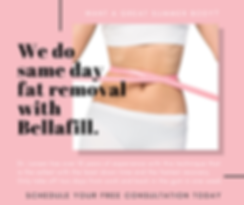 We do same day fat removal with Bellafil