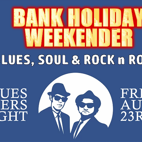 BANK HOLIDAY WEEKENDER - BLUES