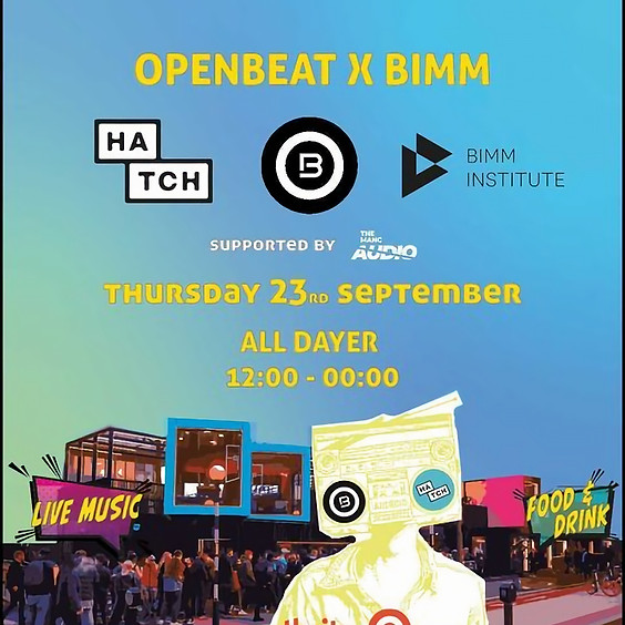 Open Beat / BIMM / Hatch Freshers All Dayer