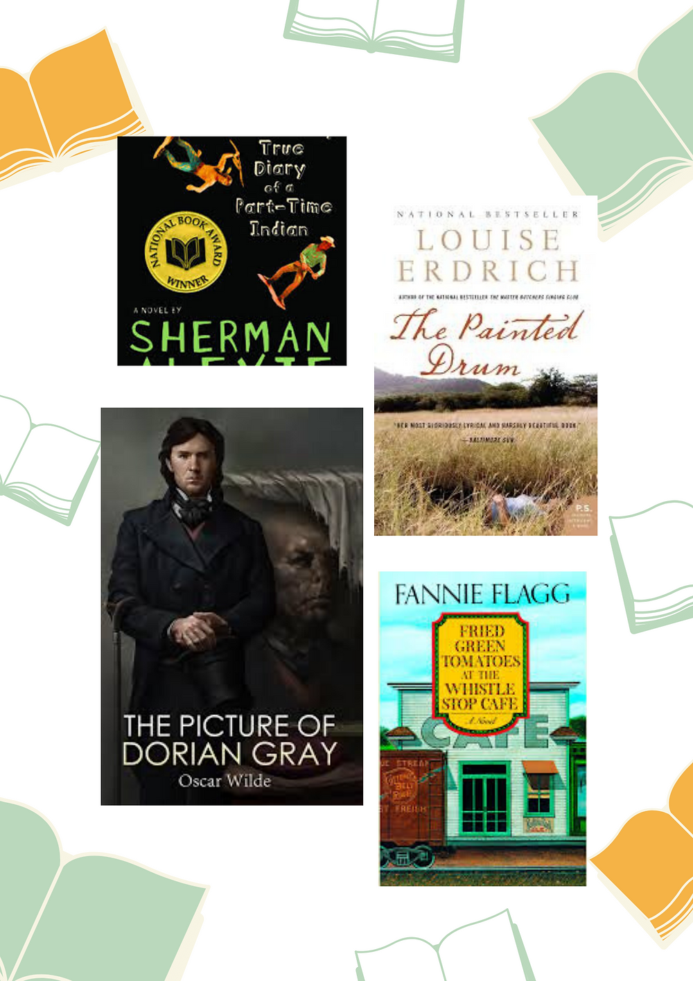 Image of book covers for The Absolutely True Diary of a Part-Time Indian, The Painted Drum, The Picture of Dorian Gray, and Fried Green Tomatoes at the Whistle Stop Café