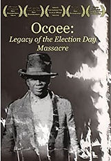 Ocoee - Legacy of the 1920 Election Day Massacre