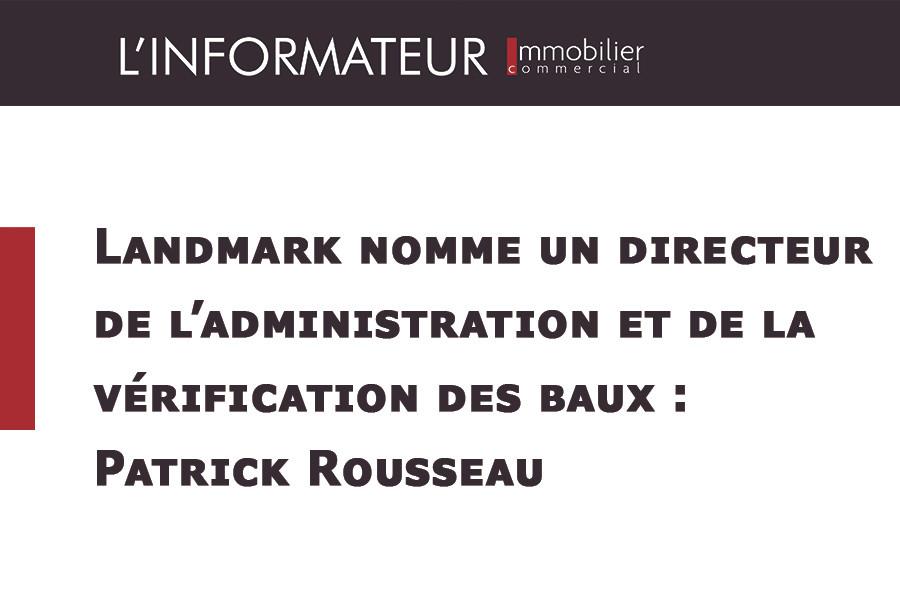Landmark nomme un directeur de l'administration et de la vérification des baux : Patrick Rousseau