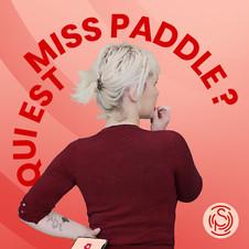 Qui est Miss Paddle