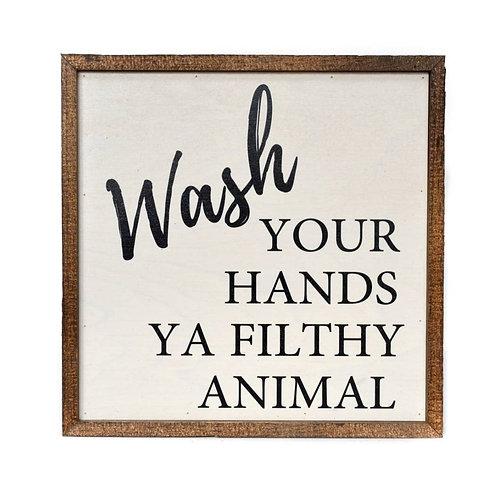 10x10 Ya Filthy Animal Sign