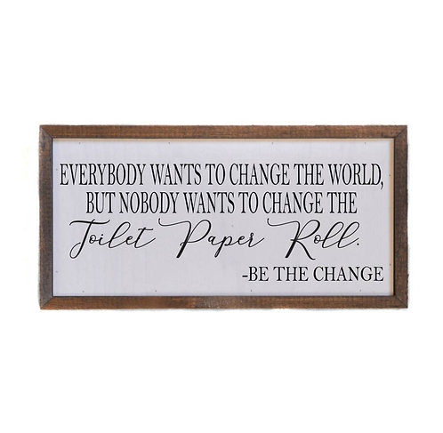 12x6 Change the Toilet Paper Roll Sign