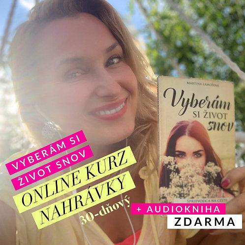 30-dňový Video Kurz + Audio Kniha Zdarma  - Vyberám si život snov
