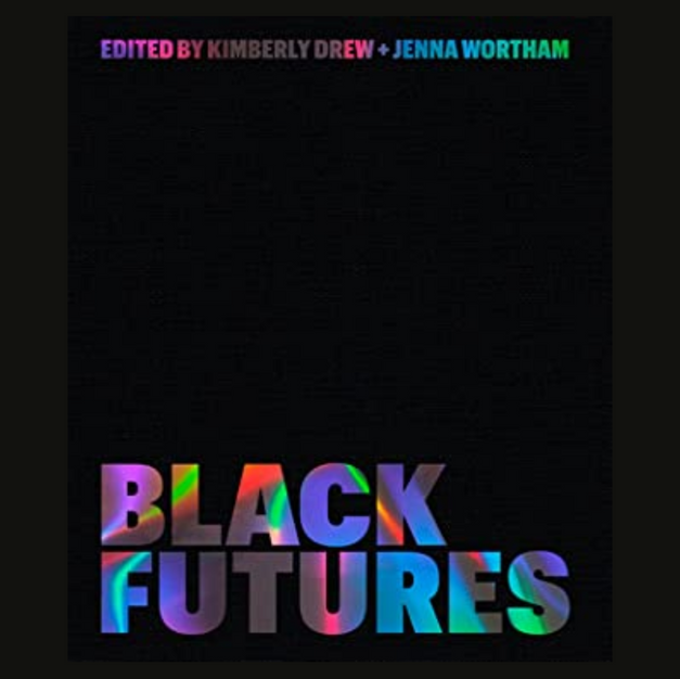 Black Futures edited by Kimberly Drew and Jenna Wortham