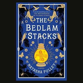 The Bedlam Stacks- Natasha Pulley