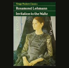 Invitation To The Waltz- Rosamond Lehman