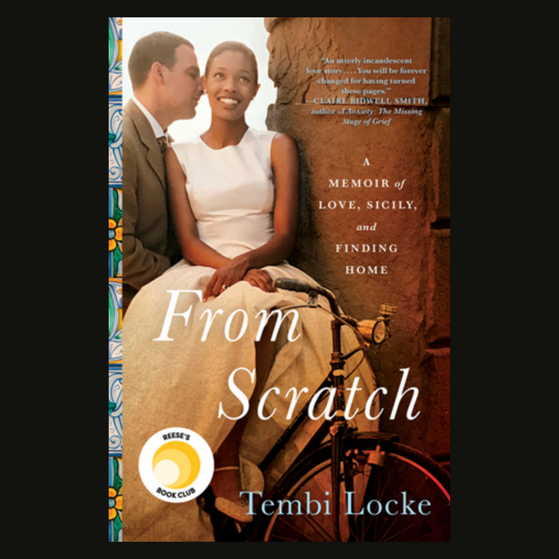 From Scratch: A Memoir of Love, Sicily and Finding Home- Tembi Locke