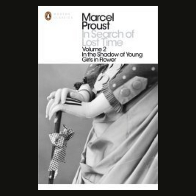 In Search Of Lost Time- volume 2: In the Shadown of Young Girls in Flower by Marcel Proust