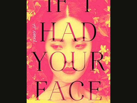 Contemporary Fiction With A Feel of K-Drama: A Review of If I Had Your Face by Frances Cha