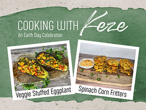 """A green watercolour background. Overtop in white are the words """"The Disability Collective, Cooking with Keze, An Earth Day Celebration. Below areimages of stuffed eggplants and of spinach corn fritters"""