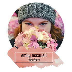 A close up of a white woman with ginger hair and blue eyes, wearing a grey beanie and holding a bouquet of pink roses in front of her face. Underneath is written: Emily Maxwell (she/her).