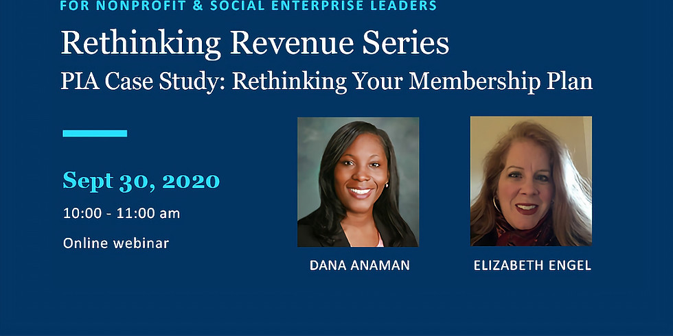 Rethinking Revenue Series:  PIA Case Study, Rethinking Your Membership Plan