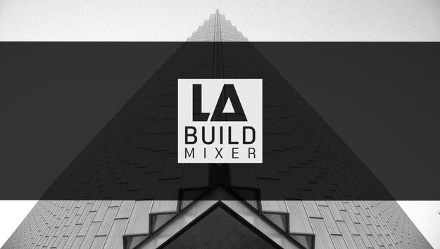 LA Build Mixer March 14th, 2019