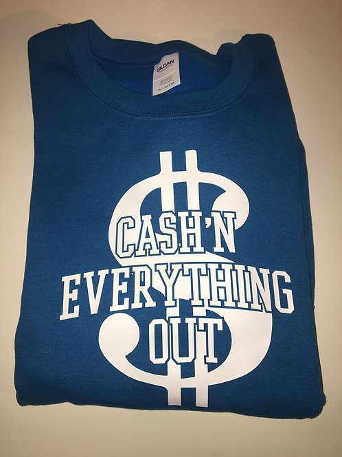 Ca$h'N everything out sweater