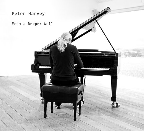 "Peter Harvey                                                ""From a Deeper Well"""