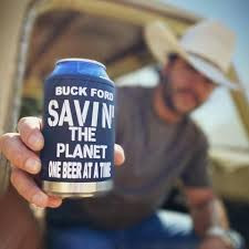 """Buck Ford is """"Savin' the planet one beer at a time"""""""