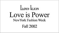 Lloyd Klein Runway - Fall Winter 2002/2003 - Love is Power Theme