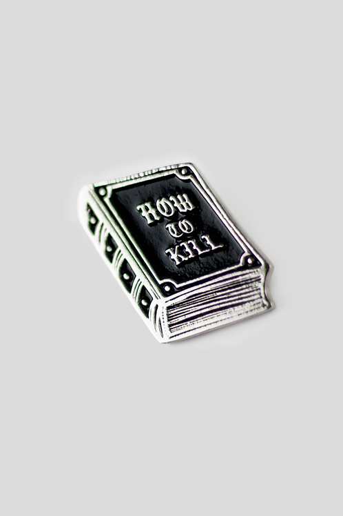 """How to Kill"" Book Pin"