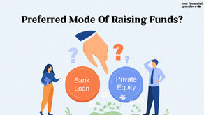 Preferred Mode Of Raising Funds: Bank Loan Vs Private Equity