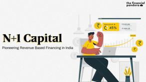 N+1 Capital: Pioneering Revenue Based Financing In India